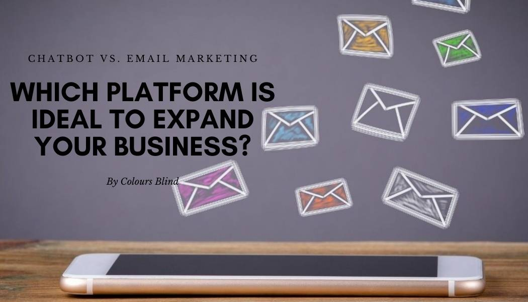 Chatbot vs. Email Marketing Which Platform is Ideal to Expand Your Business