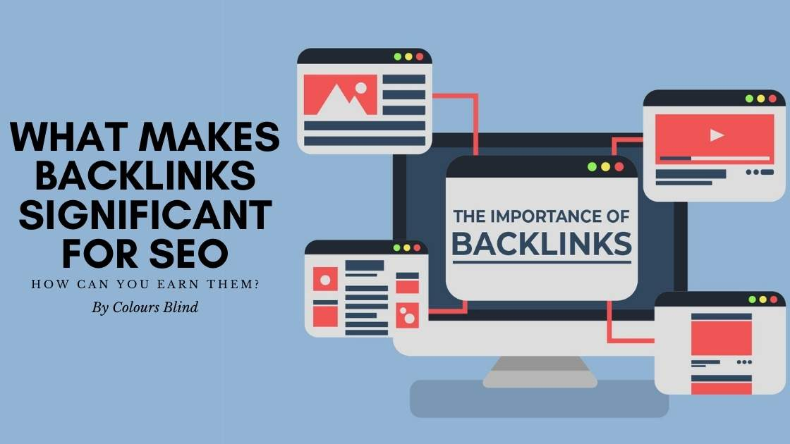 What Makes Backlinks Significant for SEO and How Can You Earn Them?