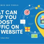 7 eCommerce SEO Tools That Can Help You Boost Traffic On Your Website