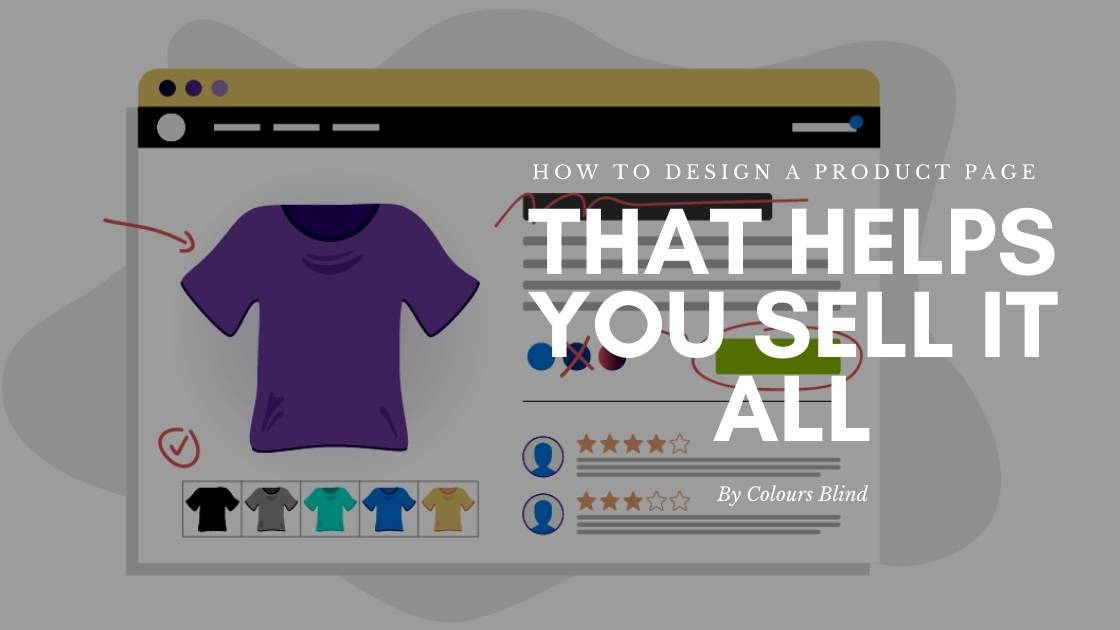 How To Design A Product Page That Helps You Sell It All